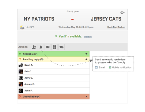 Manage player availability, injuries, absences or late arrivals to games and practices.
